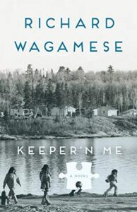 Book cover of Keeper N' Me by Richard Wagamese